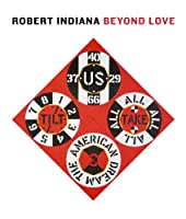 Robert Indiana: Beyond LOVE