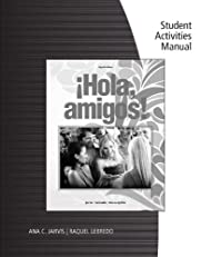Student Activities Manual for Jarvis/Lebredo/Mena-Ayllón's ¡Hola, amigos!, 8th