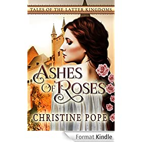 Ashes of Roses (Tales of the Latter Kingdoms Book 4) (English Edition)