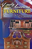Early American Furniture a Practical Guide for Collectors (1574321412) by John Obbard