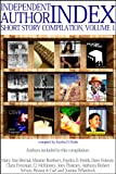 img - for Independent Author Index Short Story Compilation, Volume 1 book / textbook / text book