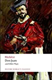 Don Juan: and Other Plays (Oxford Worlds Classics)