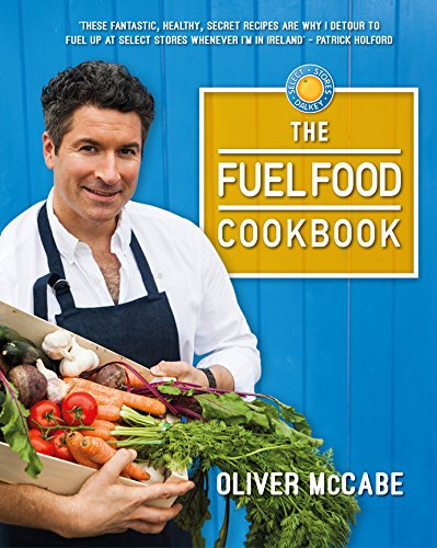 The Fuel Food Cookbook by Oliver McCabe