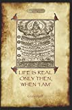 Life Is Real Only Then, When 'i Am'