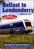 Belfast to Londonderry: Includes the Portrush Branch