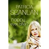 Happy Ever Afterby Patricia Scanlan