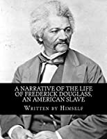 A Narrative of the Life of Frederick Douglass