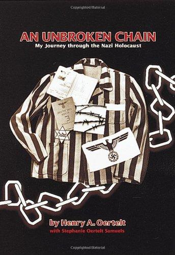 An Unbroken Chain: My Journey Through the Nazi Holocaust
