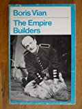 Empire Builders (Modern Plays) (0416092608) by Vian, Boris
