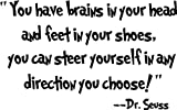 Dr seuss you have brains in your head and feet in your shoes you can steer yourself in any direction you choose wall art wall sayings Picture