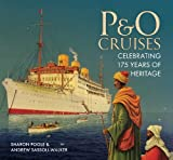 P&O Cruises: Celebrating 175 years of Heritage