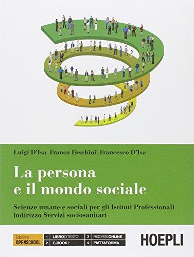 La persona e il mondo sociale. Scienze umane e sociali. Per gli Ist. Professionali