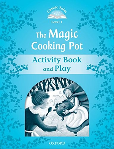 Classic Tales Second Edition: Classic Tales Level 1. the Magic Cooking Pot: Activity Book 2nd Edition
