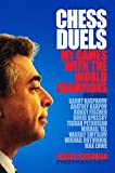 Chess Duels: My Games with the World Champions (1857445872) by Seirawan, Yasser
