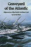 Graveyard of the Atlantic: Shipwrecks of the North Carolina Coast (0807842613) by Stick, David