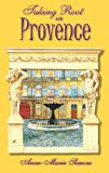 img - for Taking Root in Provence book / textbook / text book