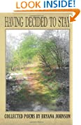 Having Decided to Stay: Collected Poems