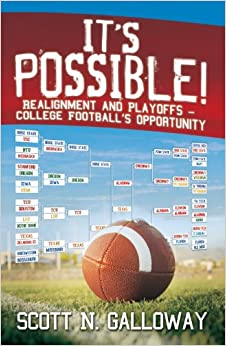 It's Possible! Realignment And Playoffs-College Football's ...