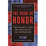 The Book of Honor : The Secret  Lives and Deaths of CIA Operatives ~ Ted Gup