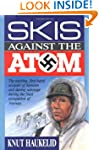 Skis Against the Atom: The Exciting,...