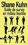 Guide de survie en milieu hostile par Kuhn