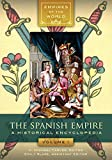 img - for The Spanish Empire [2 volumes]: A Historical Encyclopedia (Empires of the World) book / textbook / text book