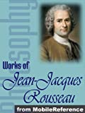 Works of Jean-Jacques Rousseau. The Confessions, Emile, The Social Contract & more (mobi)