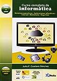 img - for Curso completo de inform tica : sistemas operativos, aplicaciones ofim ticas, Internet, multimedia y seguridad book / textbook / text book