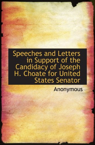 Speeches and Letters in Support of the Candidacy of Joseph H. Choate for United States Senator