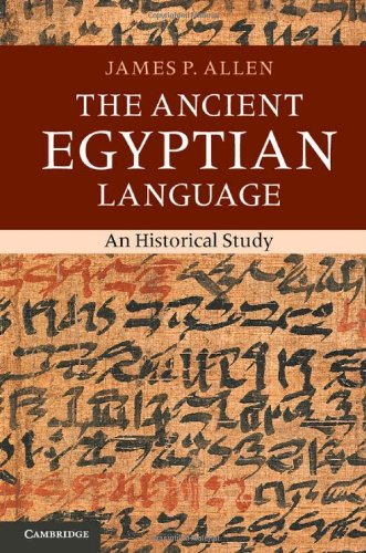 The Ancient Egyptian Language: An Historical Study