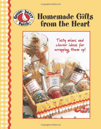 Homemade Gifts from the Heart (Leisure Arts #4162) (Gooseberry Patch (Leisure Arts))