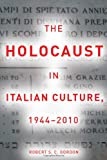 The Holocaust in Italian Culture, 1944-2010 (0804763461) by Gordon, Robert