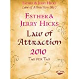 "Law of Attraction - 2010: Tag f�r Tagvon ""Esther und Jerry Hicks"""