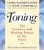 img - for Toning, the Healing Power of the Voice: New Edition inc. CD audio: The Creative and Healing Power of the Voice by Laurel Elizabeth Keyes, Don Campbell (2009) Paperback book / textbook / text book