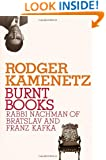 Burnt Books: Rabbi Nachman of Bratslav and Franz Kafka (Jewish Encounters)
