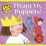 Tony Ross I Want My Puppets! (Little Princess)