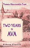 img - for Two Years in Ava: From May 1824, to May 1826. By an Officer on the Staff of the Quarter-Master-General's Department book / textbook / text book