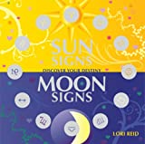 Sun Signs Moon Signs: Discover Your Destiny (1844834751) by Reid, Lori