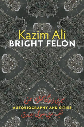 Bright Felon: Autobiography and Cities (Wesleyan Poetry Series) PDF