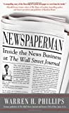 Newspaperman : inside the news business at the Wall Street journal