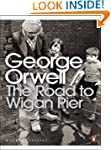 The Road to Wigan Pier (Penguin Moder...