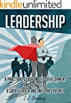 Leadership: A Practical Guide on Self...
