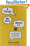 8 Things We Hate About I.T.: How to M...