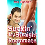 Suckin' My Straight Roommate (Gay Blowjob Erotica)by Rex Handler