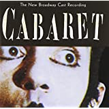 Cabaret: The New Broadway Cast Recording (1998 Broadway Revival) ~ Cabaret (Related...