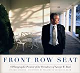 By Eric Draper Front Row Seat: A Photographic Portrait of the Presidency of George W. Bush (Focus on American Histo (1st Edition)