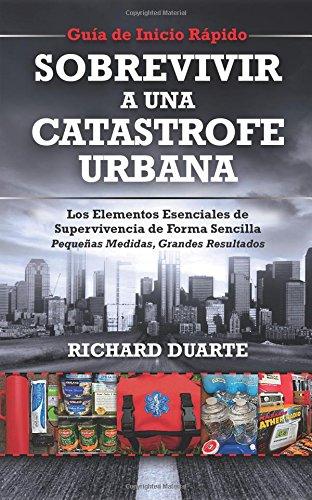 Sobrevivir a una Catástrofe Urbana: Guía de Inicio Rápido