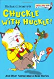 img - for Richard Scarry's Chuckle with Huckle!: And Other Funny Easy-to-Read Stories (Bright & Early Books(R)) book / textbook / text book