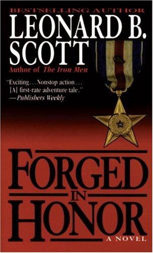Forged in Honor, Leonard B. Scott, Leonard B.              Scott