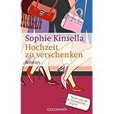 """Hochzeit zu verschenken: Ein Shopaholic-Roman 3von """"Sophie Kinsella"""""""